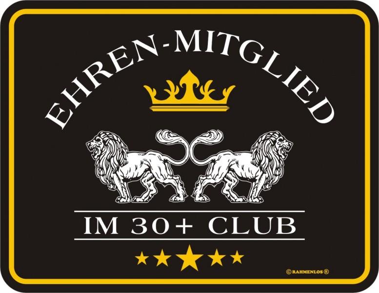 Blechschild zum Geburtstag - Ehrenmitglied im 30+ Club